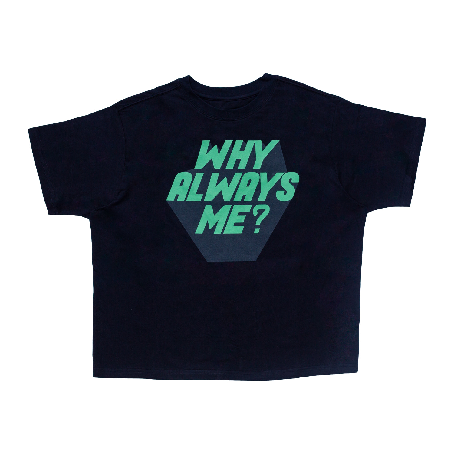 [70% OFF]WHY ALWAYS ME TSHIRT(NAVY)